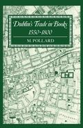 Dublin's Trade in Books, 1550-1800 Lyell Lectures, 1986-1987