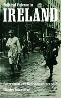 Political Violence in Ireland Government and Resistance Since 1848