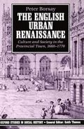 English Urban Renaissance Culture and Society in the Provincial Town, 1660-1770