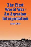 First World War An Agrarian Interpretation