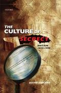 Culture of Secrecy Britain, 1832-1998