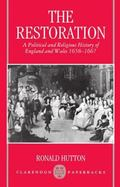 Restoration A Political and Religious History of England and Wales 1658-1667