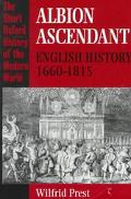 Albion Ascendant English History 1660-1815