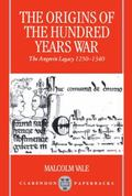 Origins of the Hundred Years War The Angevin Legacy 1250-1340
