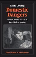 Domestic Dangers Women, Words, and Sex in Early Modern London