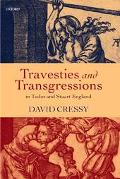 Travesties and Transgressions in Tudor and Stuart England Tales of Discord and Dissension