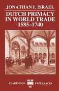 Dutch Primacy in World Trade, 1585-1740