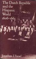 The Dutch Republic and the Hispanic World, 1606-1661