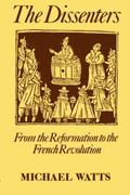 Dissenters From the Reformation to the French Revolution