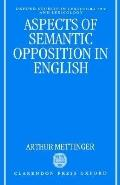 Aspects of Semantic Opposition in English