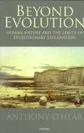 Beyond Evolution Human Nature and the Limits of Evolutionary Explanation