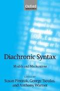 Diachronic Syntax Models and Mechanisms