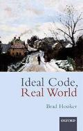 Ideal Code, Real World A Rule-Consequentialist Theory of Morality