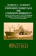 Common Heritage or Common Burden The U.S. Position on the Development of a Regime for Deep S...