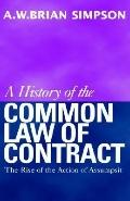 History of the Common Law of Contract The Rise of the Action of Assumption