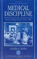 Medical Discipline The Professional Conduct Jurisdiction of the General Medical Council, 185...