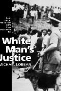 White Man's Justice South African Political Trials in the Black Consciousness Era