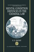 Mental Condition Defenses in the Criminal Law