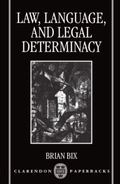 Law, Language, and Legal Determinacy