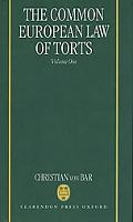 Common European Law of Torts The Core Areas of Tort Law, Its Ap