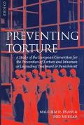 Preventing Torture A Study of the European Convention for the Prevention of Torture and Inhu...
