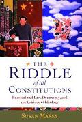 Riddle of All Constitutions International Law, Democracy, and the Critique of Ideology