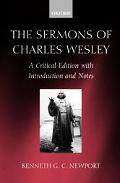 Sermons of Charles Wesley A Critical Edition, With Introduction and Notes