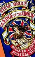Edge of the Union The Ulster Loyalist Political Vision