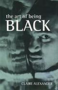 Art of Being Black The Creation of Black British Youth Identities