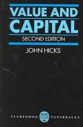 Value and Capital An Inquiry into Some Fundamental Principles of Economic Theory