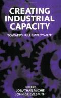 Creating Industrial Capacity Towards Full Employment