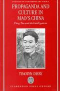 Propaganda and Culture in Mao's China Deng Tuo and the Intelligentsia