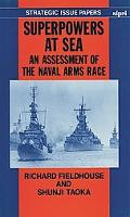 Superpowers at Sea An Assessment of the Naval Arms Race