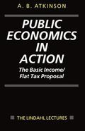 Public Economics in Action The Basic Income/Flat Tax Proposal