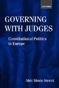 Governing With Judges Constitutional Politics in Europe