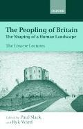 Peopling of Britain The Shaping of a Human Landscape  The Linacre Lectures 1999
