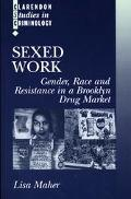 Sexed Work Gender, Race, and Resistance in a Brooklyn Drug Market