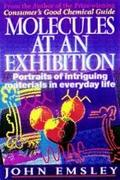 Molecules at an Exhibition : Portraits of Intriguing Materials in Everyday Life