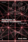 Physics of Particle Accelerators An Introduction