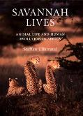 Savannah Lives Animal Life and Human Evolution in Africa