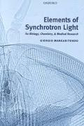 Elements of Synchrotron Light For Biology, Chemistry, and Medical Research