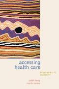 Accessing Health Care Responding to Diversity