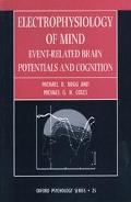 Electrophysiology of Mind Event-Related Brain Potentials and Cognition