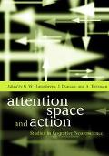 Attention, Space, and Action: Studies in Cognitive Neuroscience