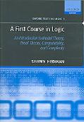 First Course In Logic An Introduction To Model Theory, Proof Theory, Computability, And Comp...