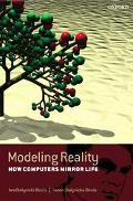 Modeling Reality How Computers Mirror Life