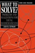 What to Solve?: Problems and Suggestions for Young Mathematicians - Judita Cofman - Paperback