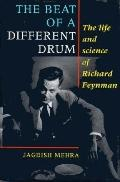 Beat of a Different Drum: The Life and Science of Richard Feynman - Jagdish Mehra - Hardcover