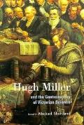 Hugh Miller and the Controversies of Victorian Science