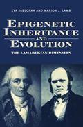 Epigenetic Inheritance and Evolution The Lamarckian Dimension